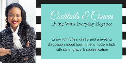 Cocktails & Conversations: Living With Everyday Elegance