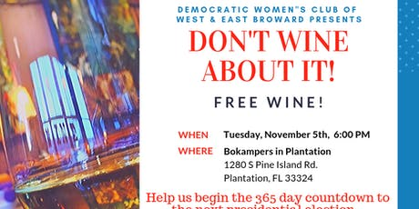 Democratic Women's Club of West & East Broward - Don't Wine About It Happy Hour! tickets