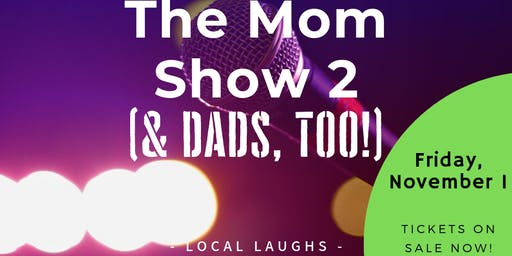 The Mom Show 2 (This Time With Dads!)