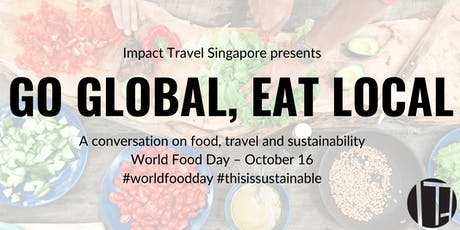 Impact Travel Singapore Presents: World Food Day tickets