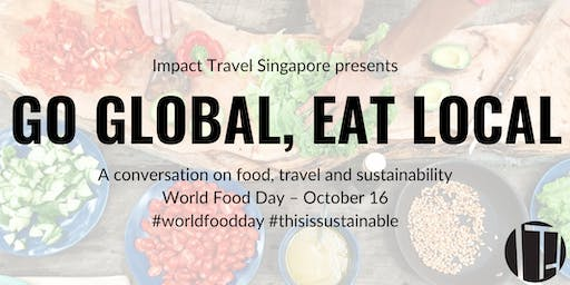 Impact Travel Singapore Presents: World Food Day