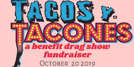 Tacos y Tacones: A Drag Benefit Fundraiser tickets