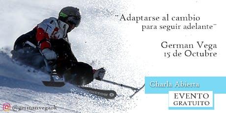 Adaptarse al cambio para seguir adelante, por German Vega. entradas