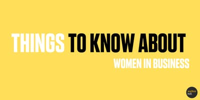 Things to Know About | Women in Business