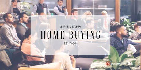 Sip & Learn: Home Buying Edition (FREE) tickets