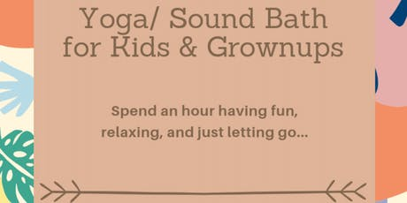 Weekly Yoga/Sound Healing for Kids, Parents & Caretakers tickets