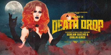 Death Drop Featuring Victoria's Most Sickening Scream Queens & Goblin Kings tickets