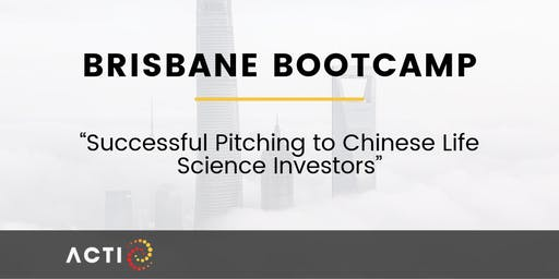 Brisbane Bootcamp; Successful Pitching to Chinese Life Science Investors