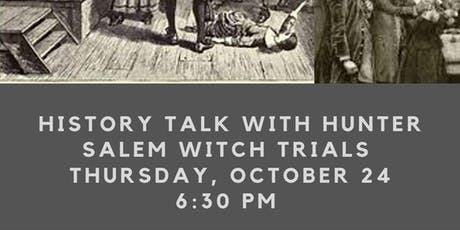 History Talk with Hunter: Salem Witch Trials tickets