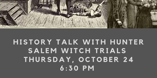 History Talk with Hunter: Salem Witch Trials