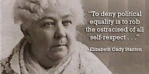Elizabeth Cady Stanton - Equality for All!