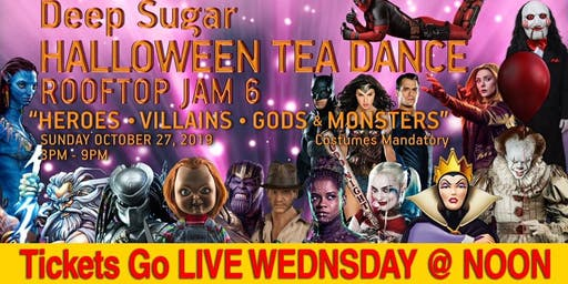 "DEEP SUGAR ""Halloween"" ROOFTOP Jam 6 - HEREOS * VILLAINS * GODS & MONSTERS"