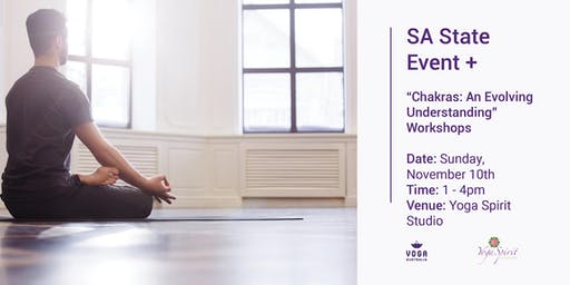 "SA State event + ""Chakras: an evolving understanding"" Workshop"