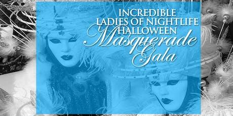 Incredible Ladies of Nightlife Halloween After Work Masquerade Gala tickets