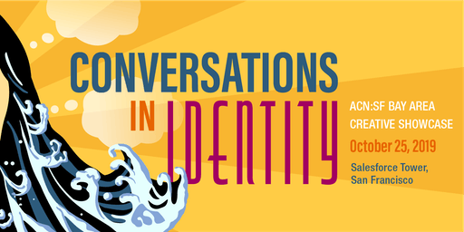 Conversations in Identity: An ACN SF Bay Area Showcase