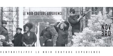PFF Le Noir Couture Experience  tickets