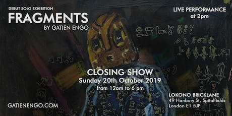 #Fragments Exhibition - The Closing Show tickets