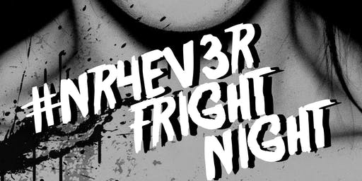 #NR4EVER FRIGHT NIGHT