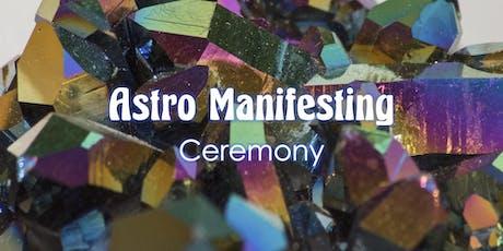 Astro Manifesting Ceremony tickets