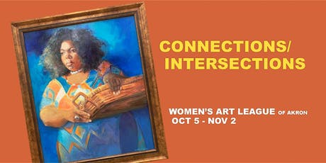 Connections/Intersections, Fall Show by Women's Art League of Akron tickets