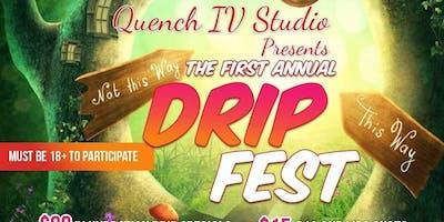 1st Annual Drip Festival