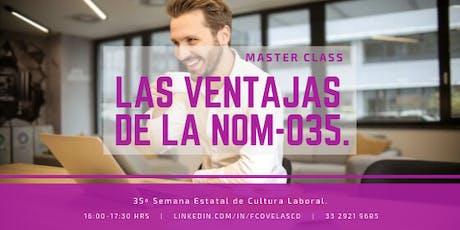 Master Class CUCEA: Las Ventajas de la NOM-035. boletos
