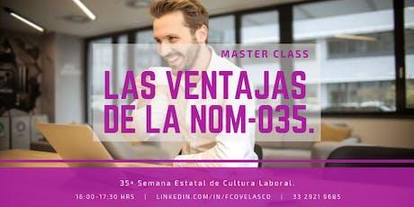 Master Class CMPNL: Las Ventajas de la NOM-035. boletos