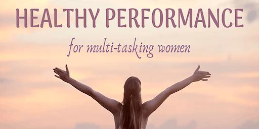 Healthy performance for multi-tasking women