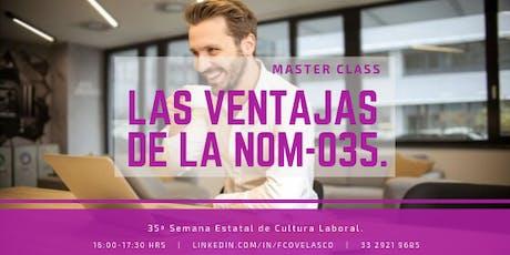 Master Class UMG: Las Ventajas de la NOM-035. boletos