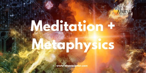 Meditation + Metaphysical Discussion
