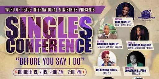 """Before You Say I Do"" Singles Conference"