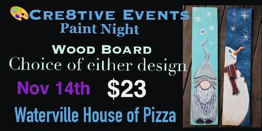 $23 Wood Board Gnome or Snowman- Paint Night - Waterville