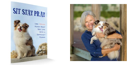 Launch Party for Sit Stay Pray by Lina and Robin Kelleher