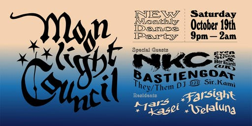Moonlight Council #3 w/ NKC (UK), Bastiengoat, & They/Them DJ b2b Sir.Kami