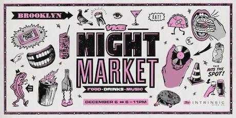 VICE Night Market 2019 - Dec. 6 tickets