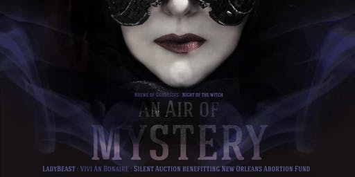Night of the Witch: An Air of Mystery (Krewe of Goddesses Fundraiser)