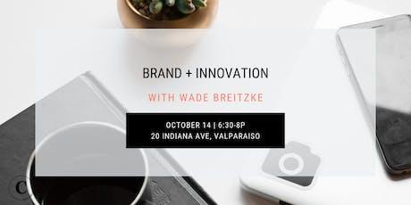 Entrepreneur Workshop: Brand + Innovation with Wade Breitzke tickets
