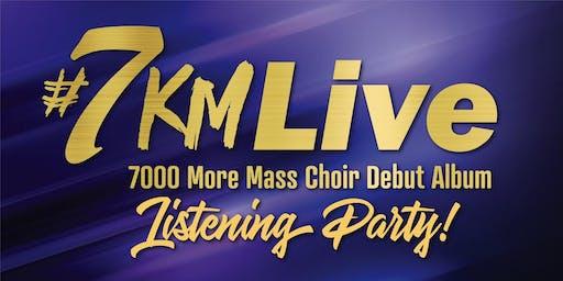 #7KMLive - 7000 More Mass Choir Debut Album Listening Party