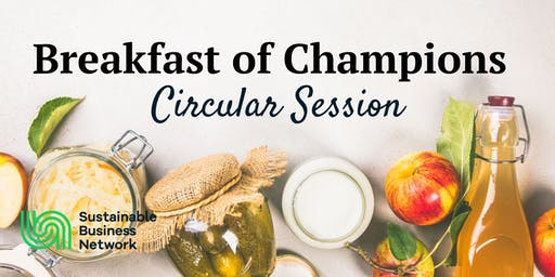 Breakfast of Champions  - Circular Session - Auckland