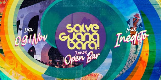 Salve Guanabara | 7 Anos - Full Open Bar!