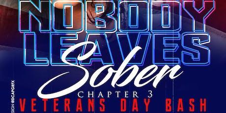 Nobody Leaves Sober- Veterans Day Bash tickets