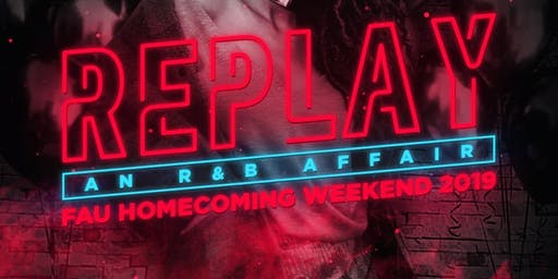 FAU Homecoming Kick-Off- REPLAY (An R&B Affair)