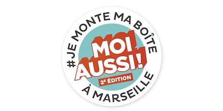 Soirée Evénement # JE MONTE MA BOITE A MARSEILLE, MOI AUSSI ! billets