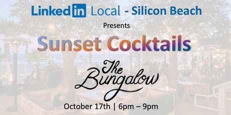 Linkedin Local - Silicon Beach: Sunset Cocktails @ The Bungalow tickets