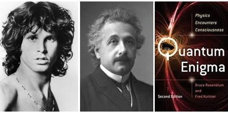 Jim Morrison, Albert Einstein & the Shocking Solution to the Quantum Enigma