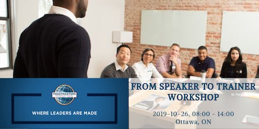 Toastmasters - From Speaker To Trainer  Workshop