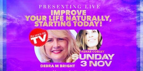Improve Your Life Naturally, Starting TODAY! tickets