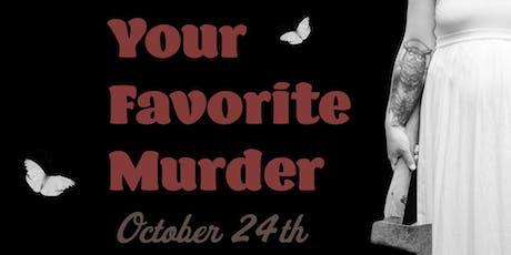 Your Favorite Murder tickets