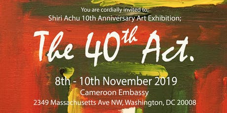 Shiri Achu 10th Anniversary Art Exhibition - The 40th Act. tickets