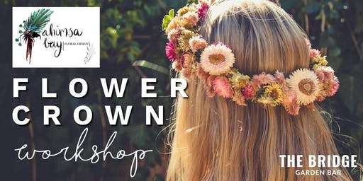 Flower Crown Workshop with Ahimsa Bay Floral Design